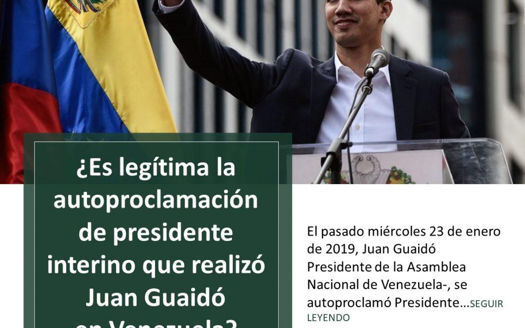 ¿Es legítima la autoproclamación de presidente interino que realizó Juan Guaidó en Venezuela?