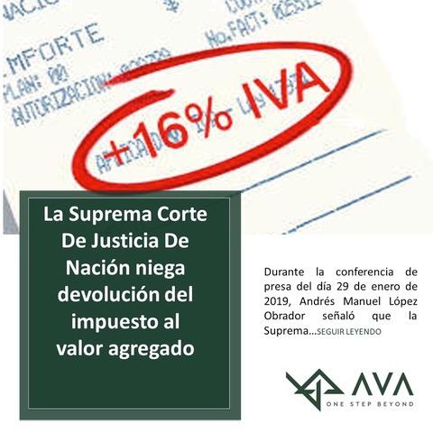 LA SUPREMA CORTE DE JUSTICIA DE NACIÓN NIEGA DEVOLUCIÓN DEL IMPUESTO AL VALOR AGREGADO.