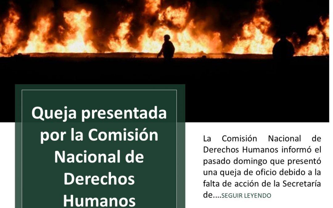 La Comisión Nacional de Derechos Humanos presentó una queja  debido a la falta de acción de la SEDENA durante la explosión de combustible el pasado 18 de enero en Hidalgo.