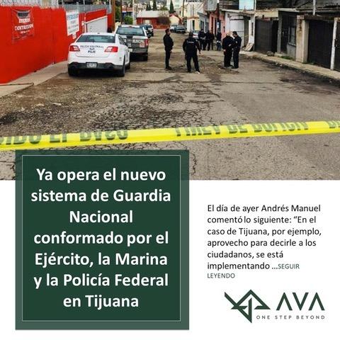 En la ciudad de Tijuana ya opera el nuevo sistema de Guardia Nacional