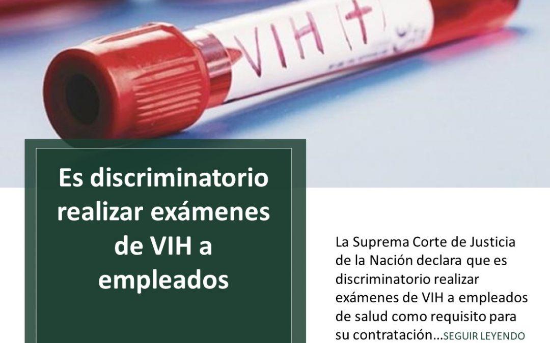 La Suprema Corte de Justicia de la Nación declara que es discriminatorio realizar exámenes de VIH a empleados de salud como requisito para su contratación.