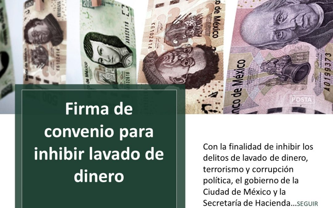 Firma de convenio para inhibir lavado de dinero.