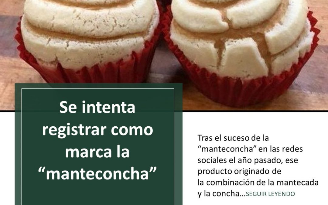 "Se intenta registrar como marca la ""manteconcha"""