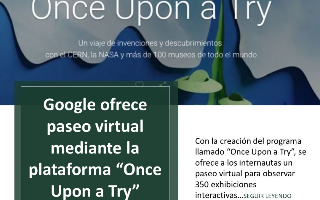 "Google ofrece paseo virtual mediante la plataforma ""Once Upon a Try"""