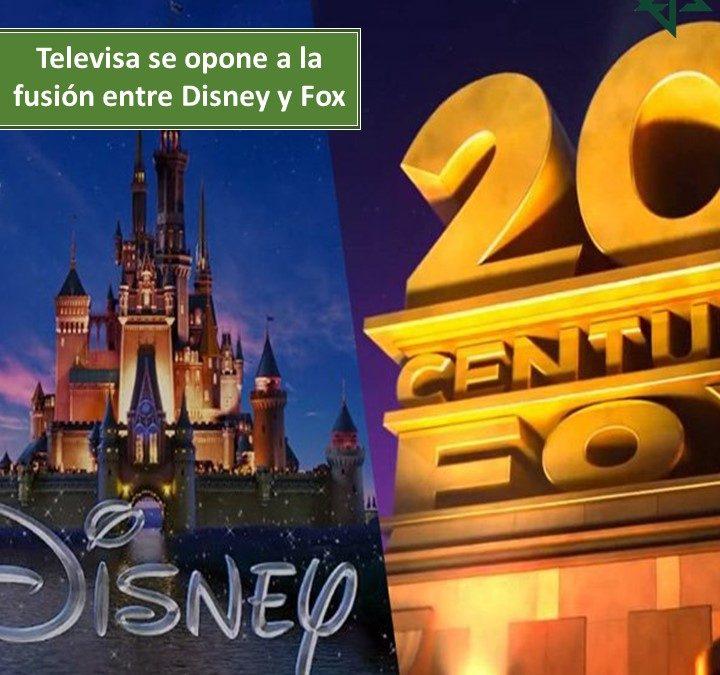 Televisa se opone a la fusión entre Disney y Fox