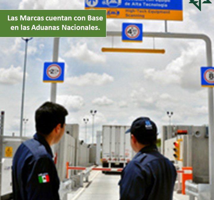 Las Marcas cuentan con Base en las Aduanas Nacionales.