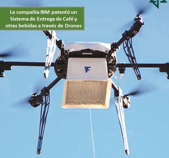 La compañía IBM patentó un Sistema de Entrega de Café y otras bebidas a través de Drones (Vehículo aéreo no tripulado).