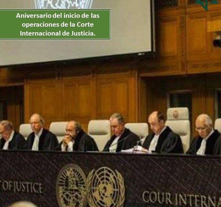Aniversario del inicio de las operaciones de la Corte Internacional de Justicia.