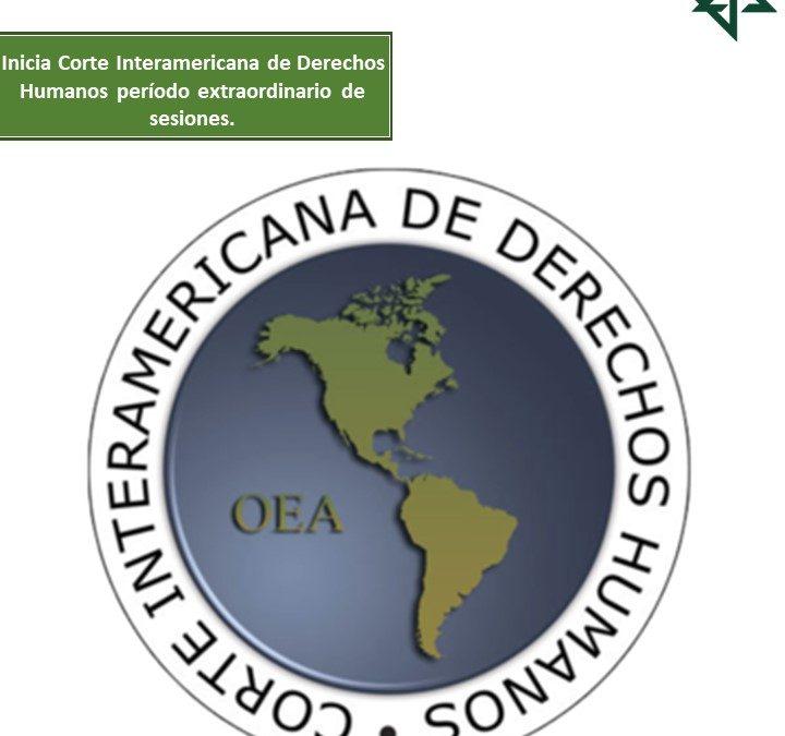 Inicia Corte Interamericana de Derechos Humanos período extraordinario de sesiones.