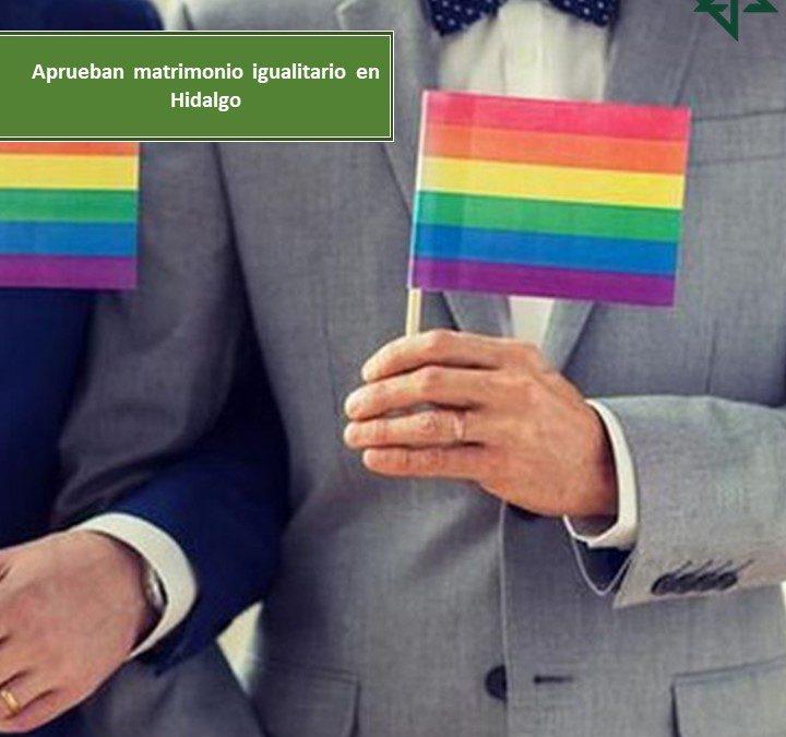 Aprueban matrimonio igualitario en Hidalgo.