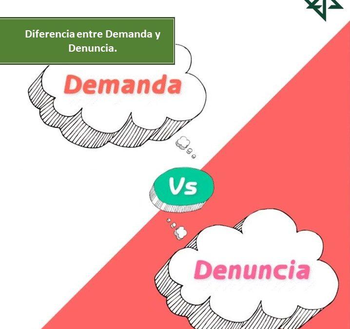 DIFERENCIA ENTRE DEMANDA Y DENUNCIA.