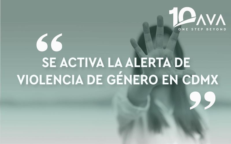 SE ACTIVA LA ALERTA DE VIOLENCIA DE GENERO EN CDMX