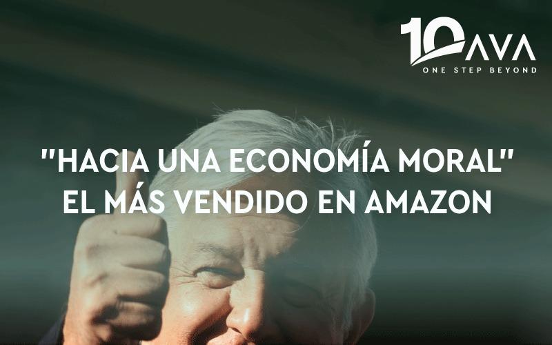 «HACIA UNA ECONOMÍA MORAL», EL MÁS VENDIDO EN AMAZON.
