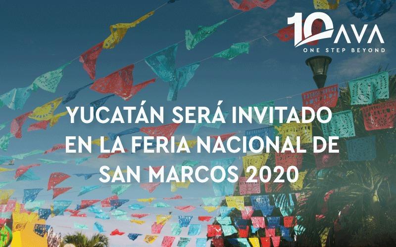 Yucatán será invitado en la Feria Nacional de San Marcos 2020.